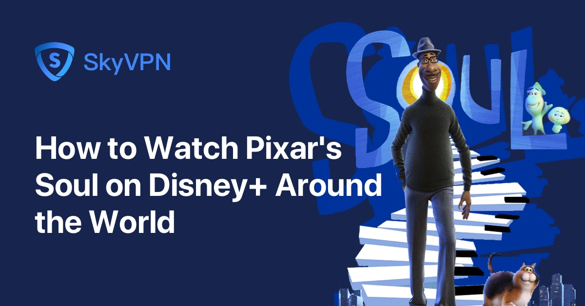 How to Watch Disney Pixar's Soul Online and on TV around the World Now